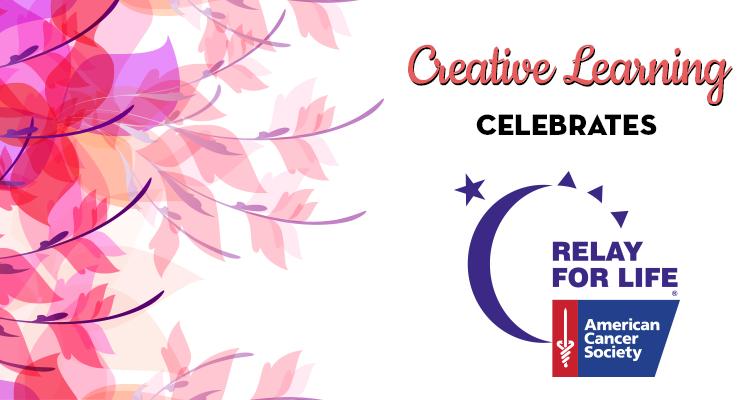 Creative Learning Celebrates Relay for Life: Linwood, NJ 2015