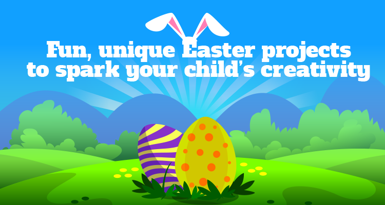 Fun, unique Easter projects to spark your child's creativity