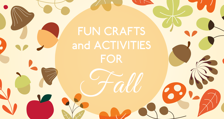 Fun Activities & Crafts for Fall