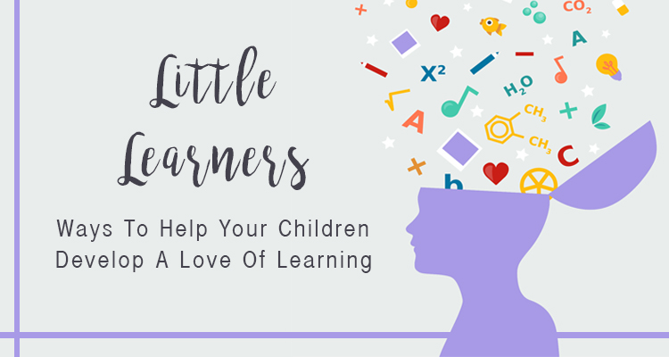 Way to help your children develop a love of learning