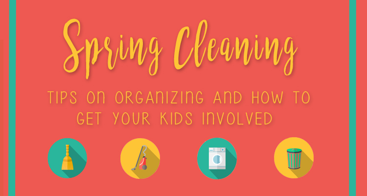 Spring Cleaning: Tips on Organizing and Getting Kids Involved