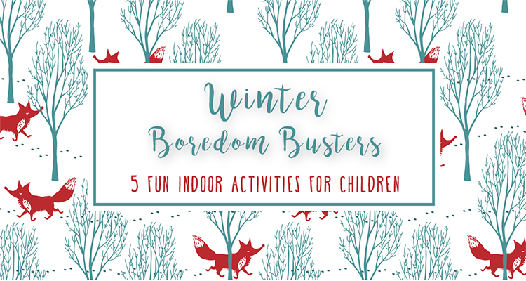 Winter Boredom Busters