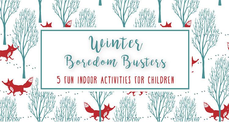 Winter Boredom Busters